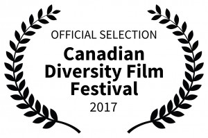 OFFICIAL SELECTION - Canadian Diversity Film Festival - 2017